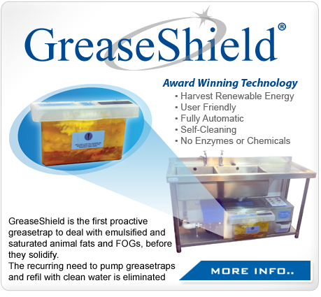 GreaseShield is the first proactive greasetrap to deal with emulsified and saturated animal fats and FOGs, before they solidify. The recurring need to pump greasetraps and refil with clean water is eliminated