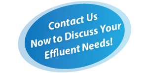 Contact Us Now to Discuss Your Effluent Needs